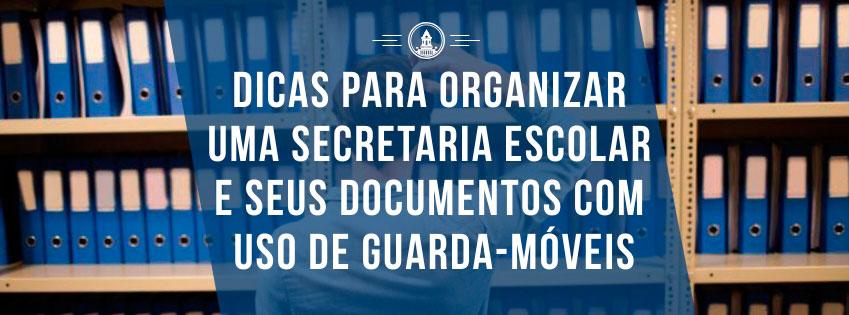 Dicas para organizar uma secretaria escolar e seus documentos com uso de guarda-móveis / guarda-volumes